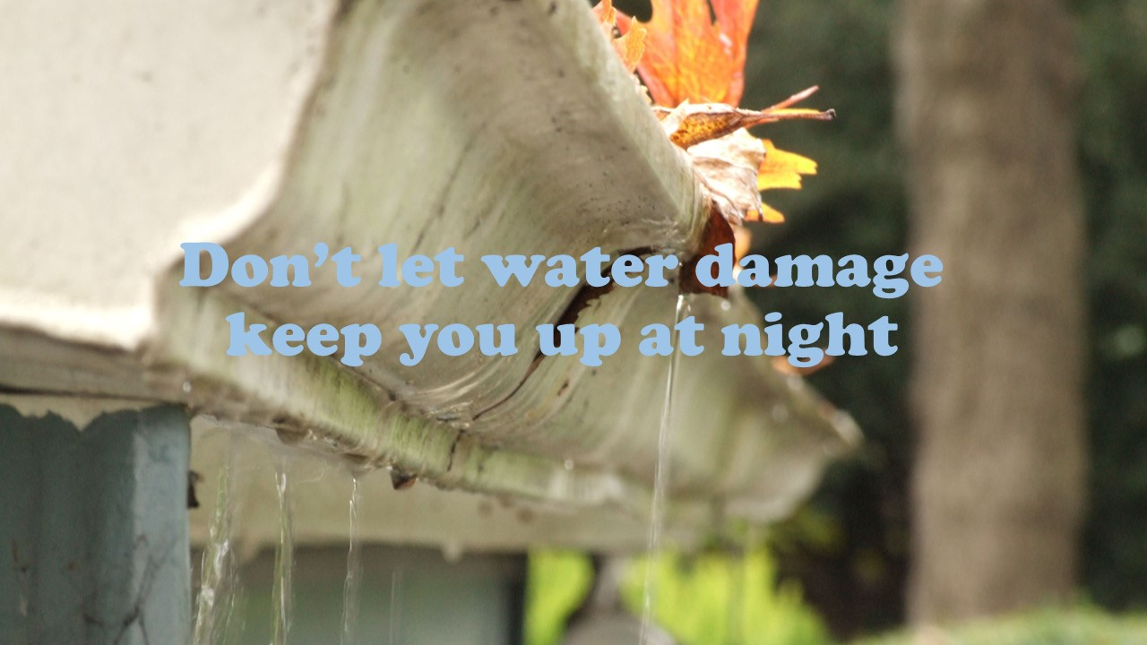 Don't let water damage keep you up at